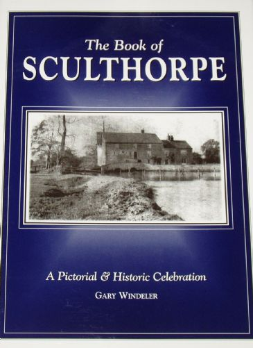 The Book of Sculthorpe - A Pictorial and Historic Celebration, by Gary Windeler